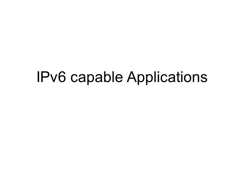 IPv6 capable Applications