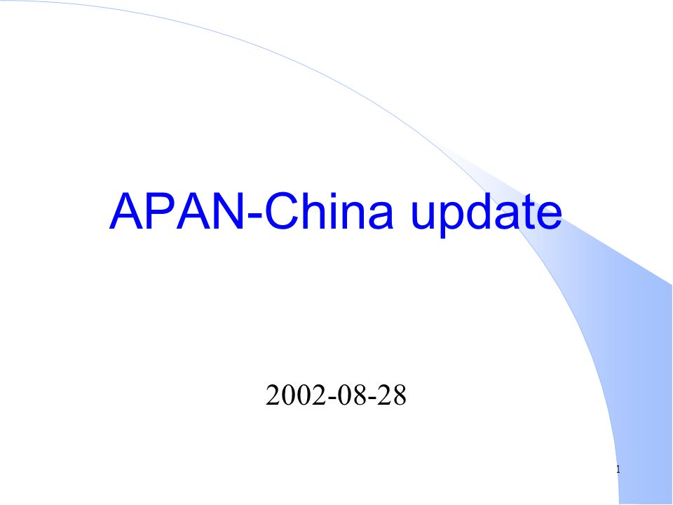 1 APAN-China update 2002-08-28