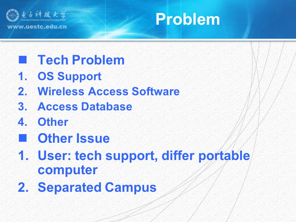 Problem Tech Problem 1.OS Support 2.Wireless Access Software 3.Access Database 4.Other Other Issue 1.User: tech support, differ portable computer 2.Se