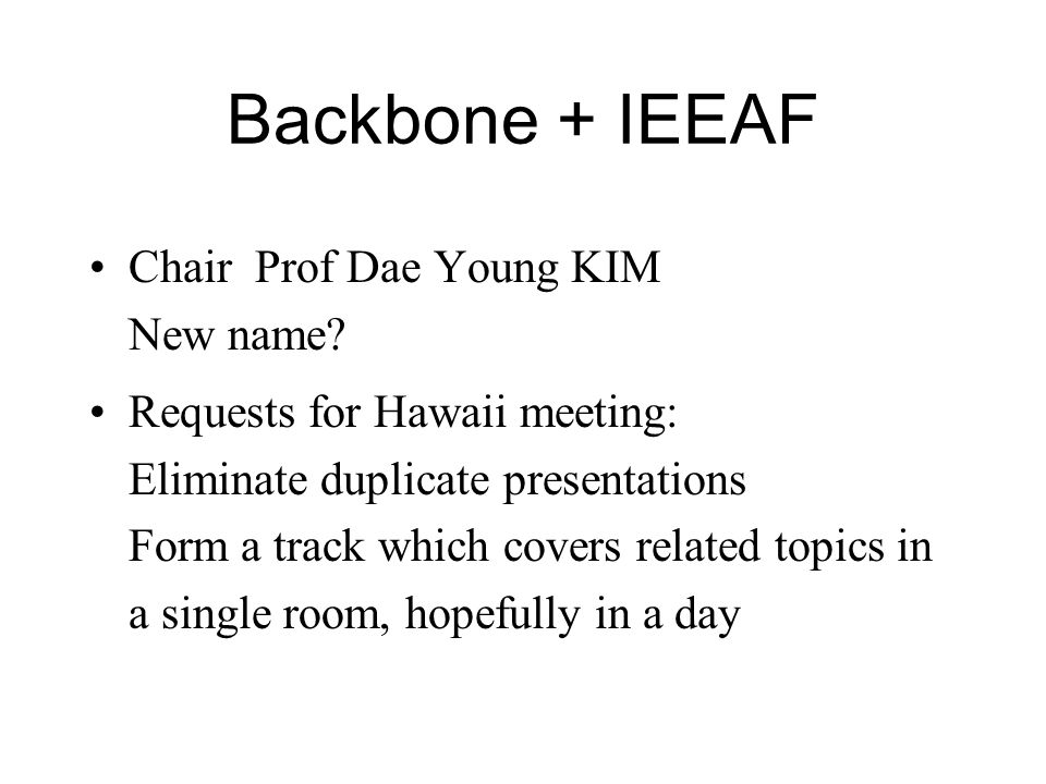 Backbone + IEEAF Chair Prof Dae Young KIM New name.
