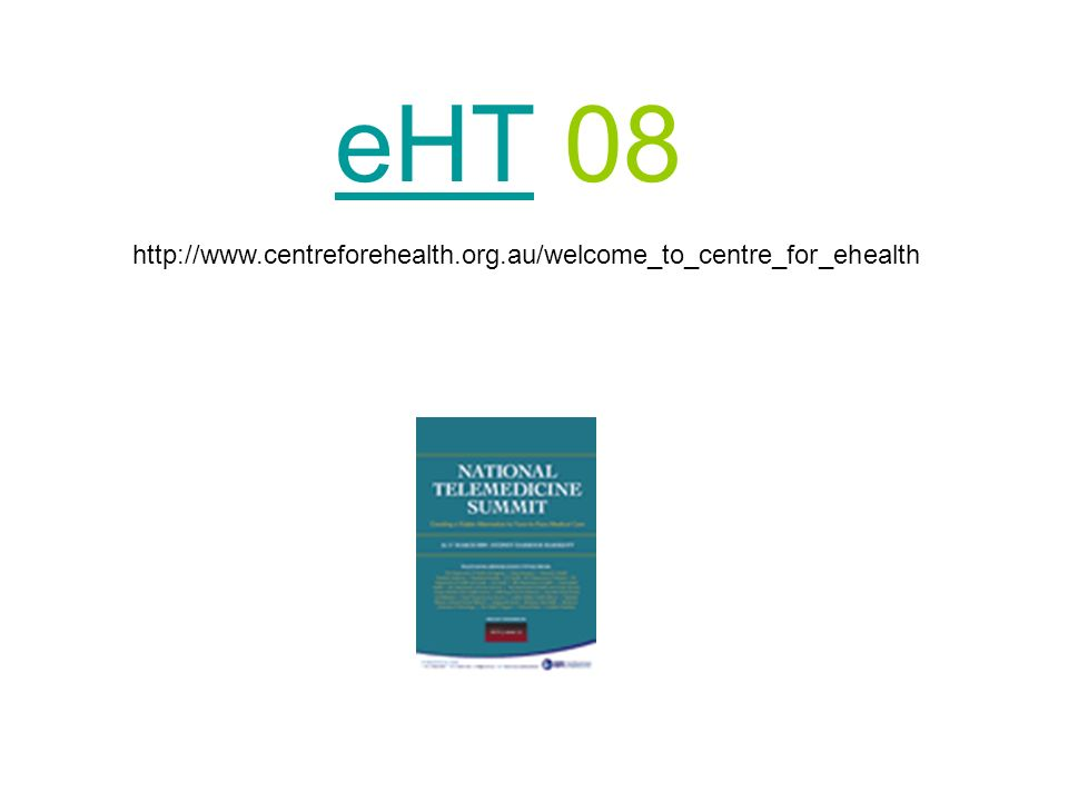 http://www.centreforehealth.org.au/welcome_to_centre_for_ehealth eHTeHT 08