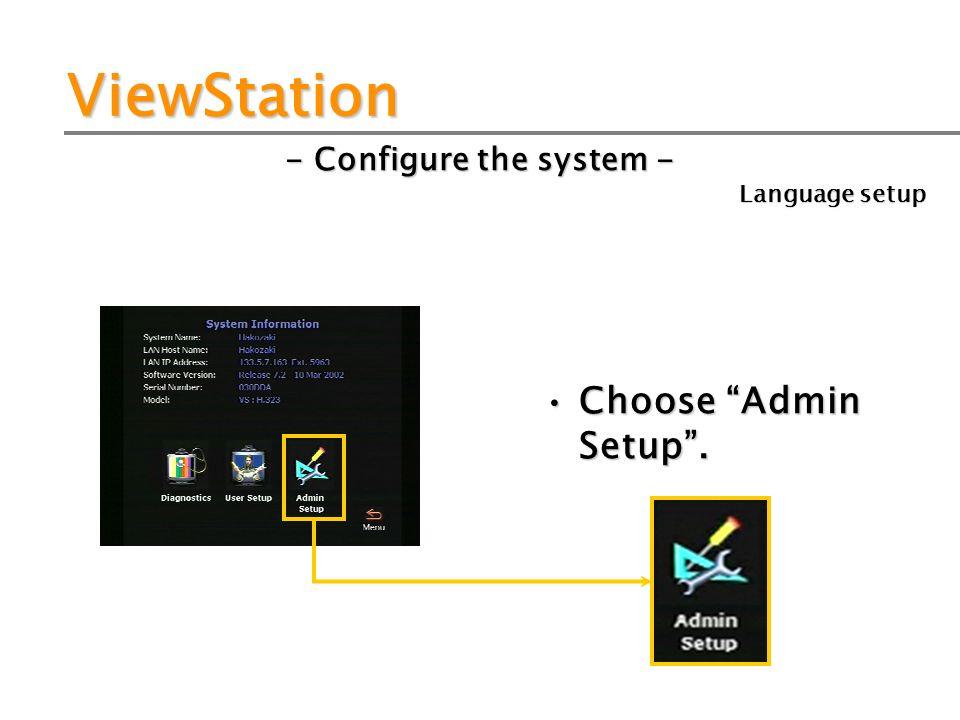 ViewStation - Configure the system - Choose Admin Setup. Language setup