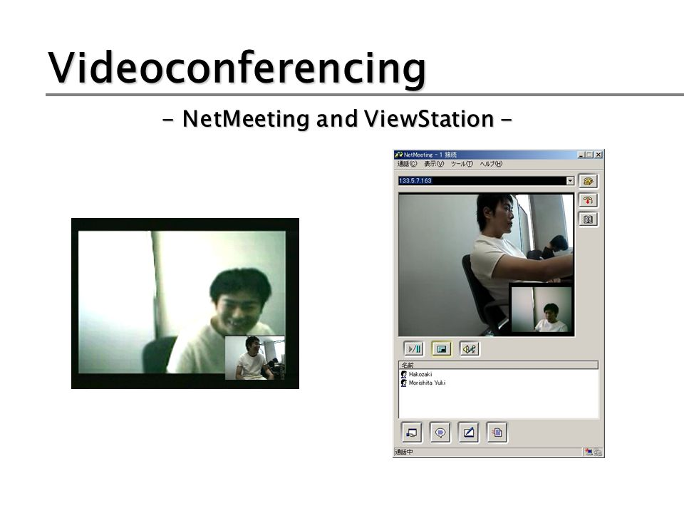 Videoconferencing - NetMeeting and ViewStation -