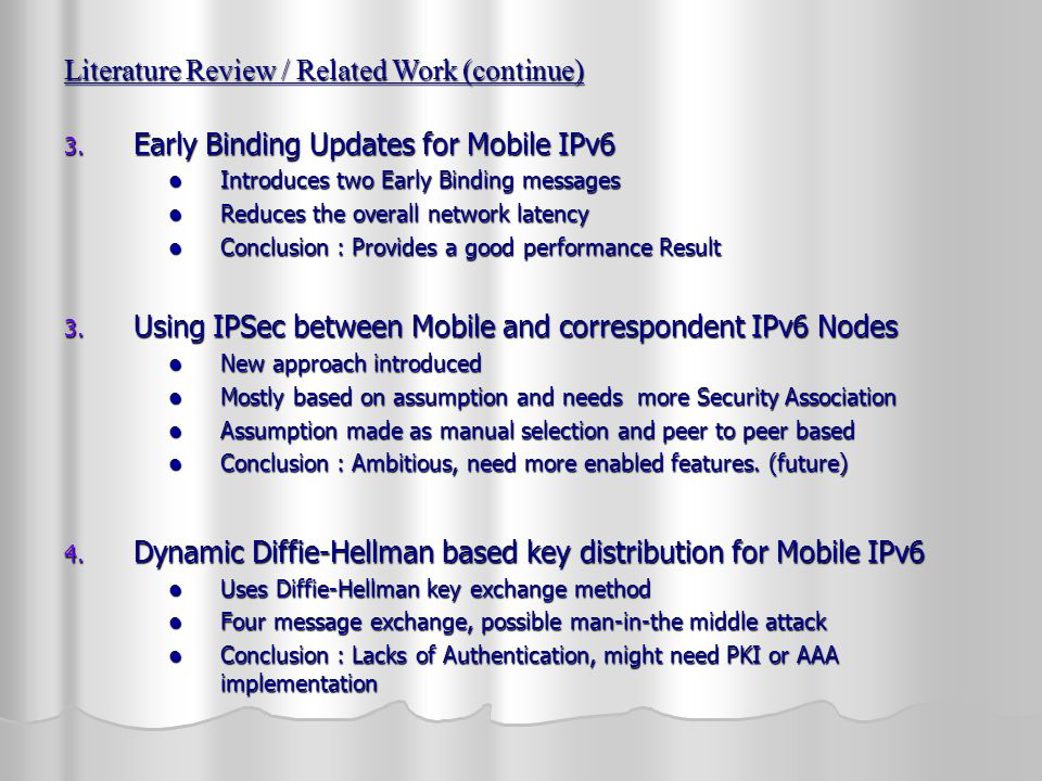 Future Works Enhancement to the DH key Exchange Enhancement to the DH key Exchange IKE or AAA method can be used to improve the Key Exchange Method IKE or AAA method can be used to improve the Key Exchange Method