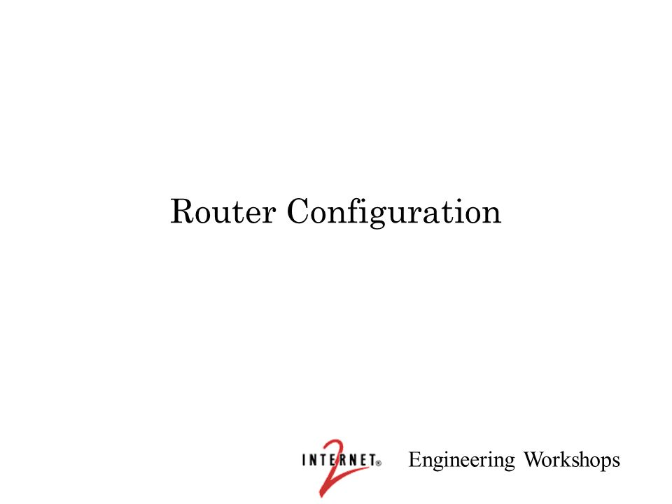 Engineering Workshops Router Configuration