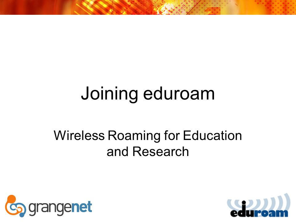 Joining eduroam Wireless Roaming for Education and Research