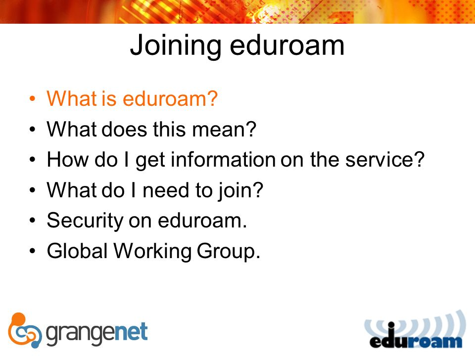Joining eduroam What is eduroam.What does this mean.