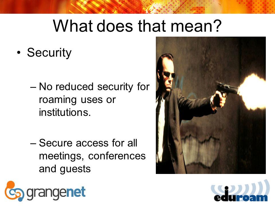 Security Minimum Service levels( AU policy).–eduroam SSID broadcasted.