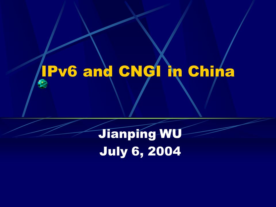 IPv6 and CNGI in China Jianping WU July 6, 2004