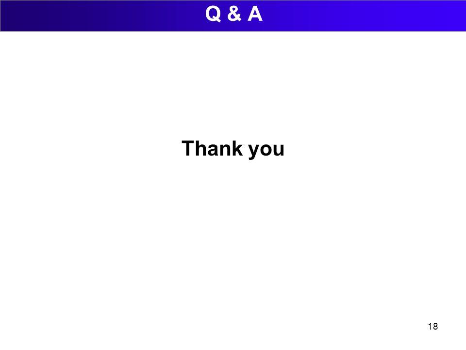 18 Q & A Thank you