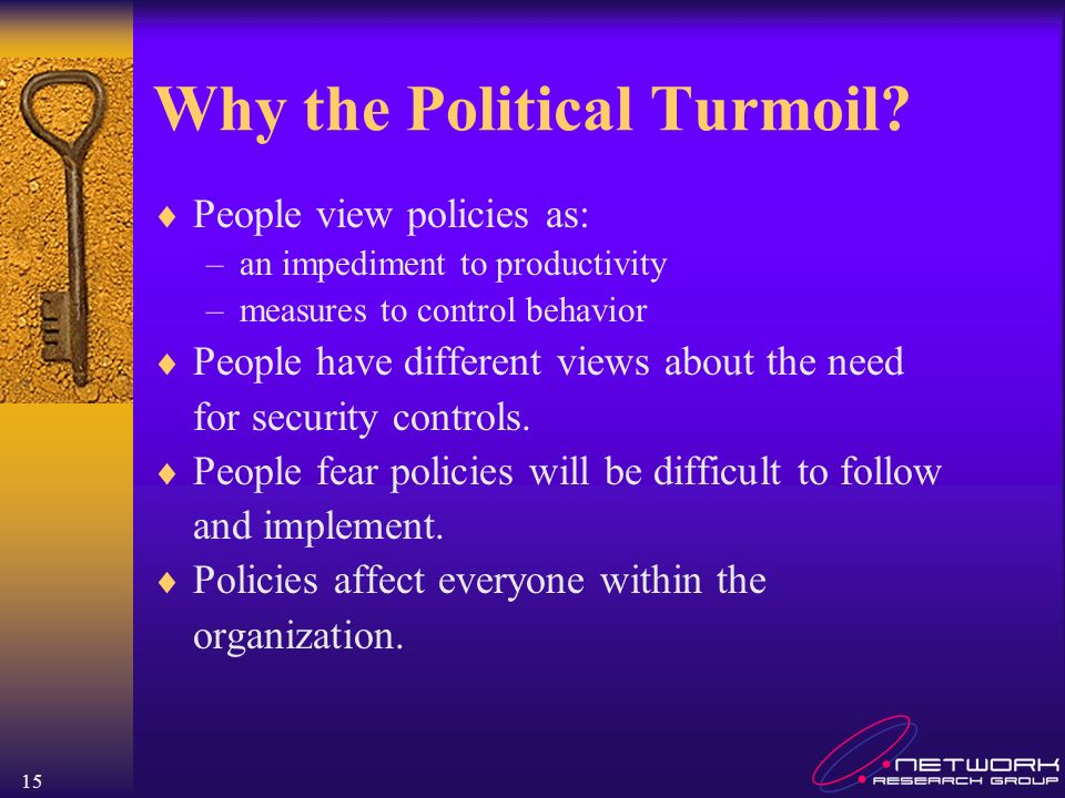 15 Why the Political Turmoil? People view policies as: –an impediment to productivity –measures to control behavior People have different views about