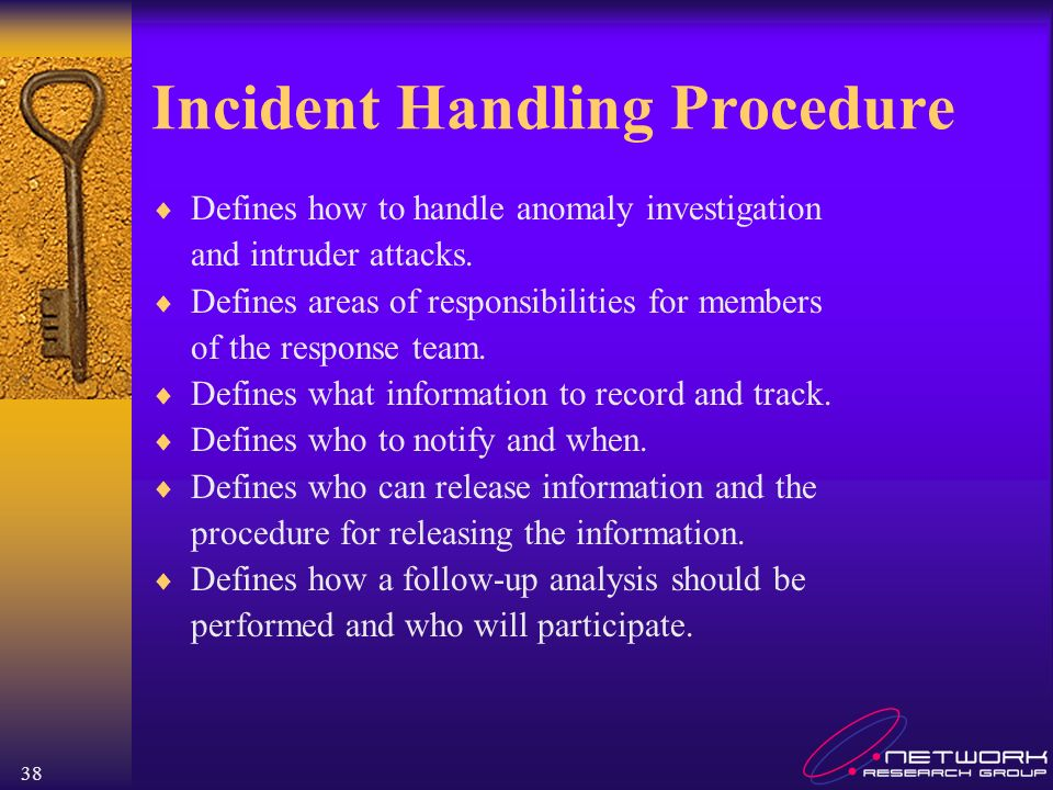 38 Incident Handling Procedure Defines how to handle anomaly investigation and intruder attacks.