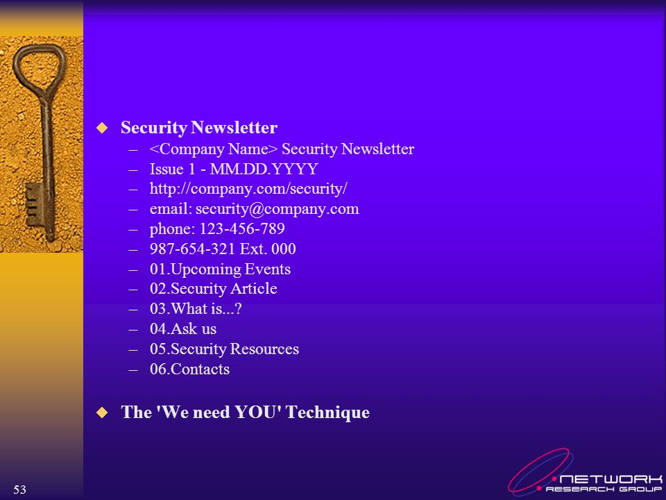 53 Security Newsletter – Security Newsletter –Issue 1 - MM.DD.YYYY –http://company.com/security/ –email: security@company.com –phone: 123-456-789 –987-654-321 Ext.