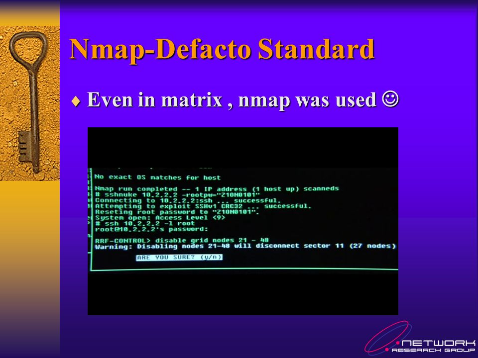 Nmap-Defacto Standard Even in matrix, nmap was used Even in matrix, nmap was used