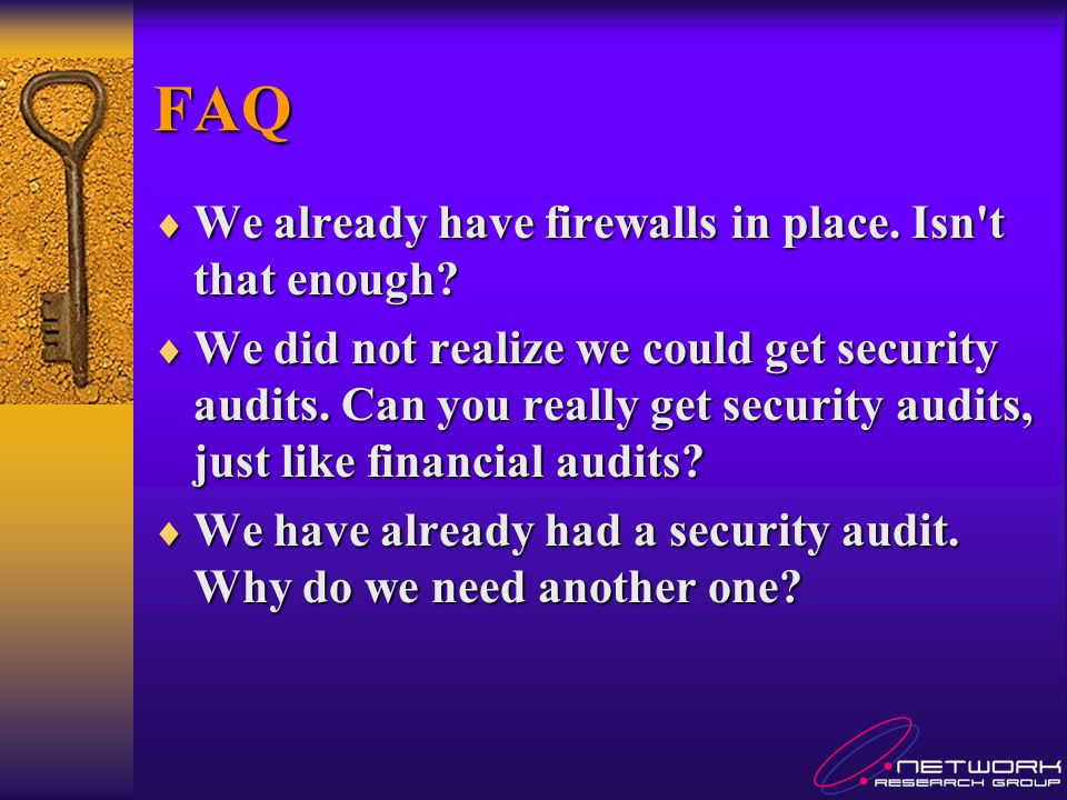 Answers Firewalls and other devices are simply tools to help provide security.