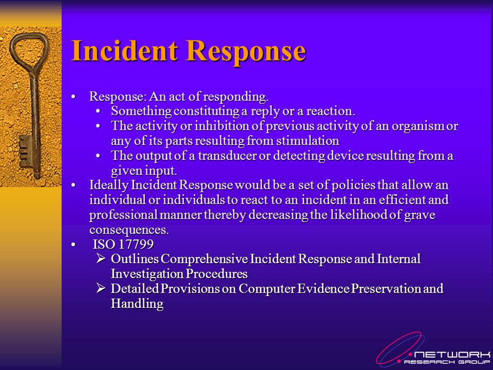 Incident Response Response: An act of responding.Response: An act of responding.