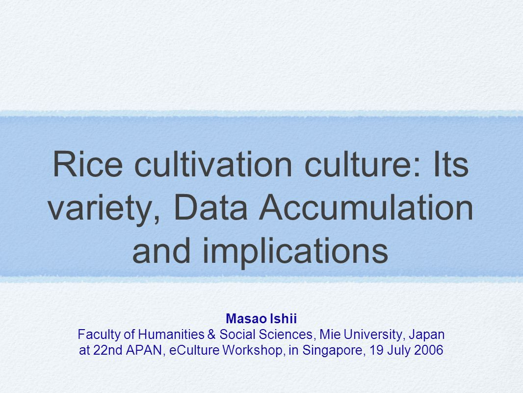 Modes of Rice Cultivation and their implication Problem of Ethnicity.