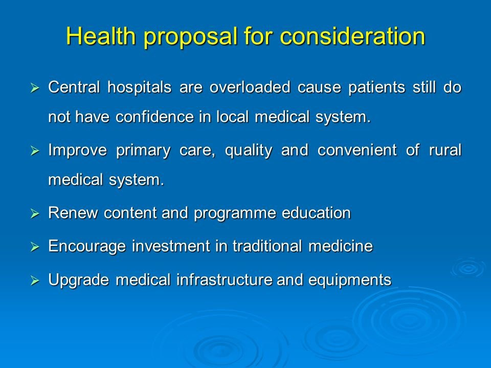 Health proposal for consideration Central hospitals are overloaded cause patients still do not have confidence in local medical system. Central hospit