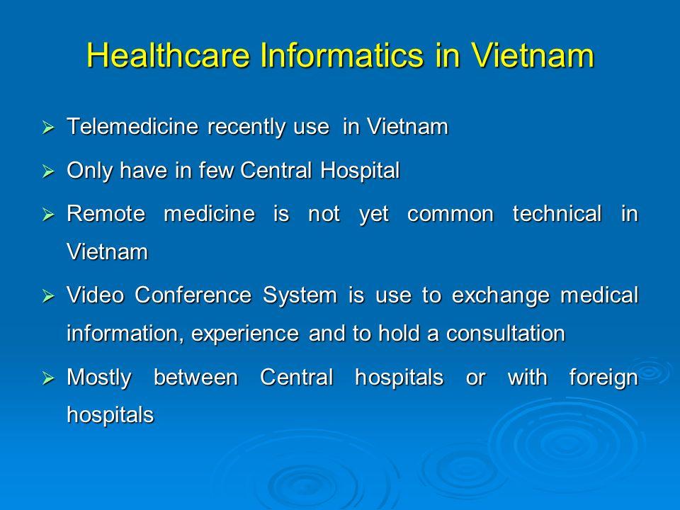 Telemedicine recently use in Vietnam Telemedicine recently use in Vietnam Only have in few Central Hospital Only have in few Central Hospital Remote m