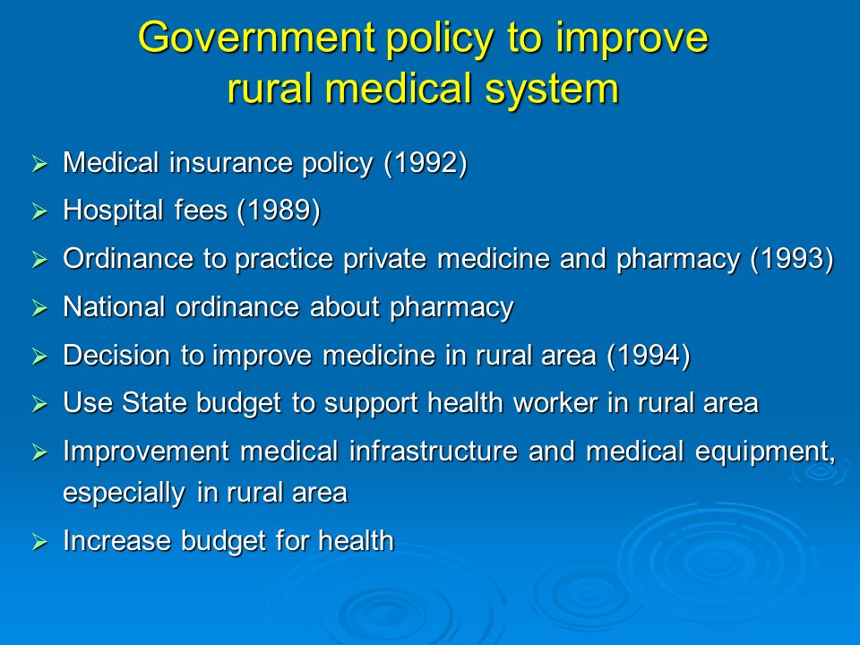 Government policy to improve rural medical system Medical insurance policy (1992) Medical insurance policy (1992) Hospital fees (1989) Hospital fees (