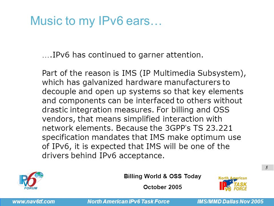 26 IMS/MMD Dallas Nov 2005 www.nav6tf.com North American IPv6 Task Force Wholesale carrier for TDM and IP based voice, global roaming and data services IPv6 deployment is not that complicated nor that expensive