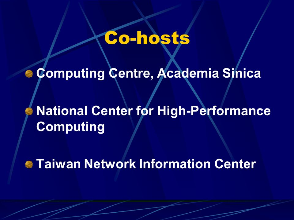 Co-hosts Computing Centre, Academia Sinica National Center for High-Performance Computing Taiwan Network Information Center