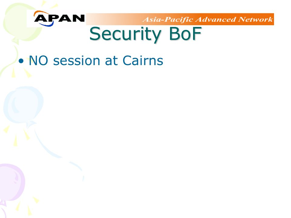 Security BoF NO session at Cairns