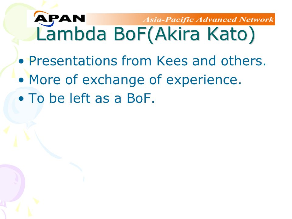 Lambda BoF(Akira Kato) Presentations from Kees and others.