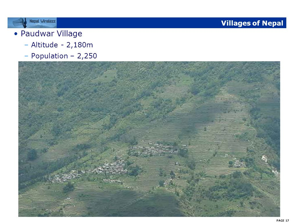 PAGE 16 See how the villages look like Tikot Village –Altitude - 2,250m –Population - 845
