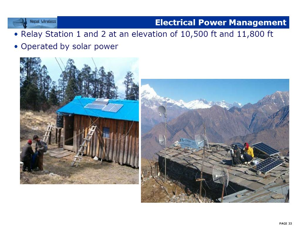 PAGE 32 Electrical Power Management Power from Main grid line in some villages and some villages have power from micro hydro generators Solar Power at