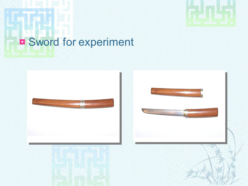 Sword for experiment