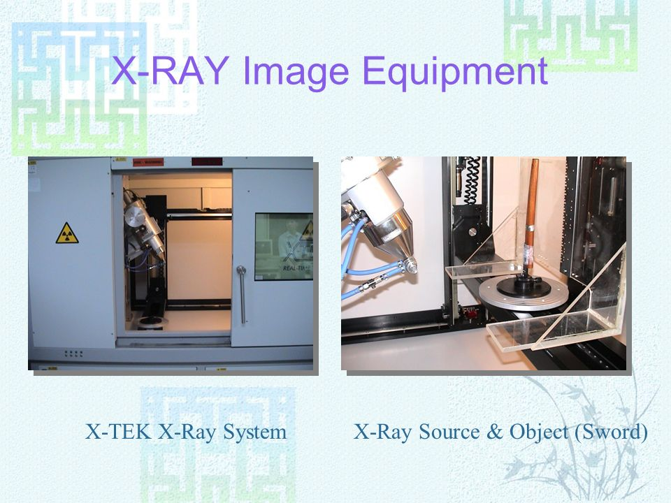 X-RAY Image Equipment X-TEK X-Ray SystemX-Ray Source & Object (Sword)