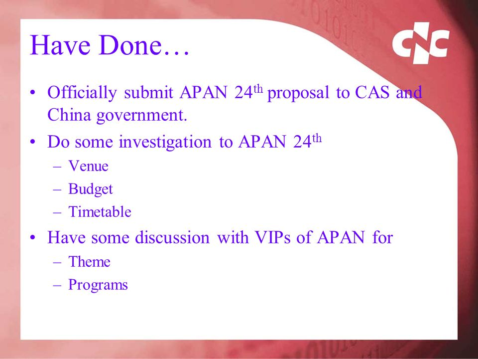 Have Done… Officially submit APAN 24 th proposal to CAS and China government.