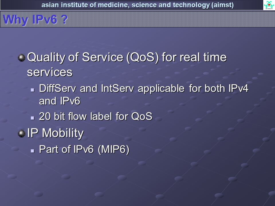 asian institute of medicine, science and technology (aimst) Why IPv6 .
