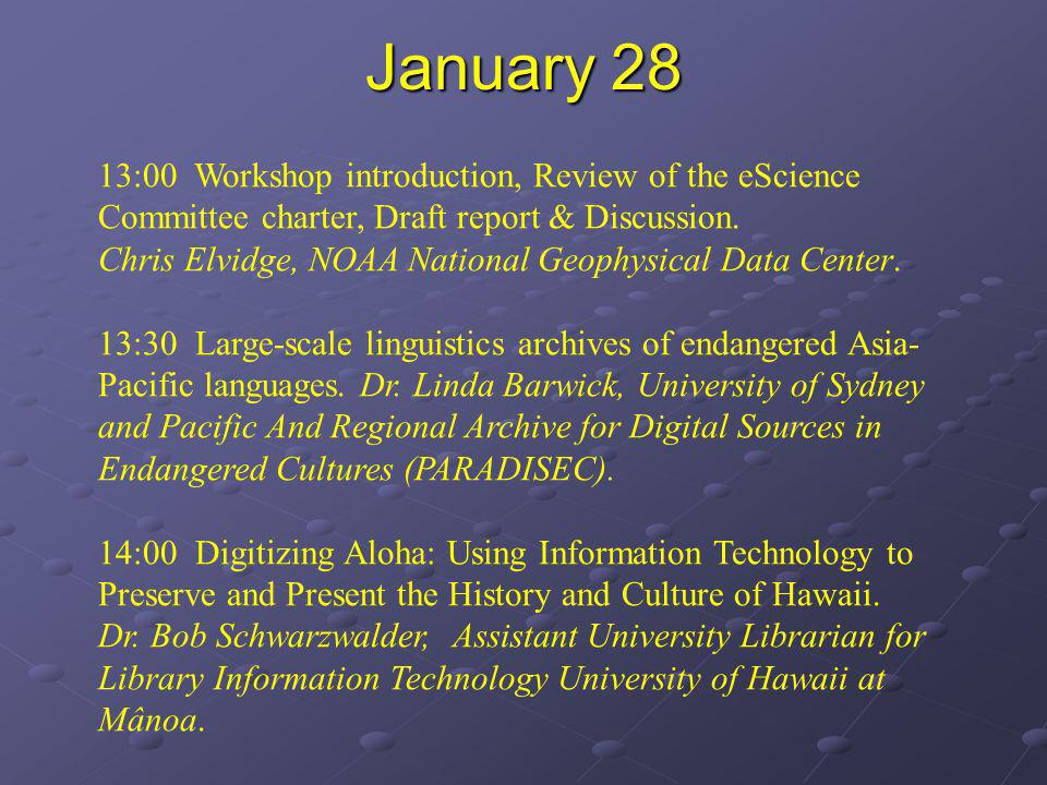 January 28 13:00 Workshop introduction, Review of the eScience Committee charter, Draft report & Discussion.