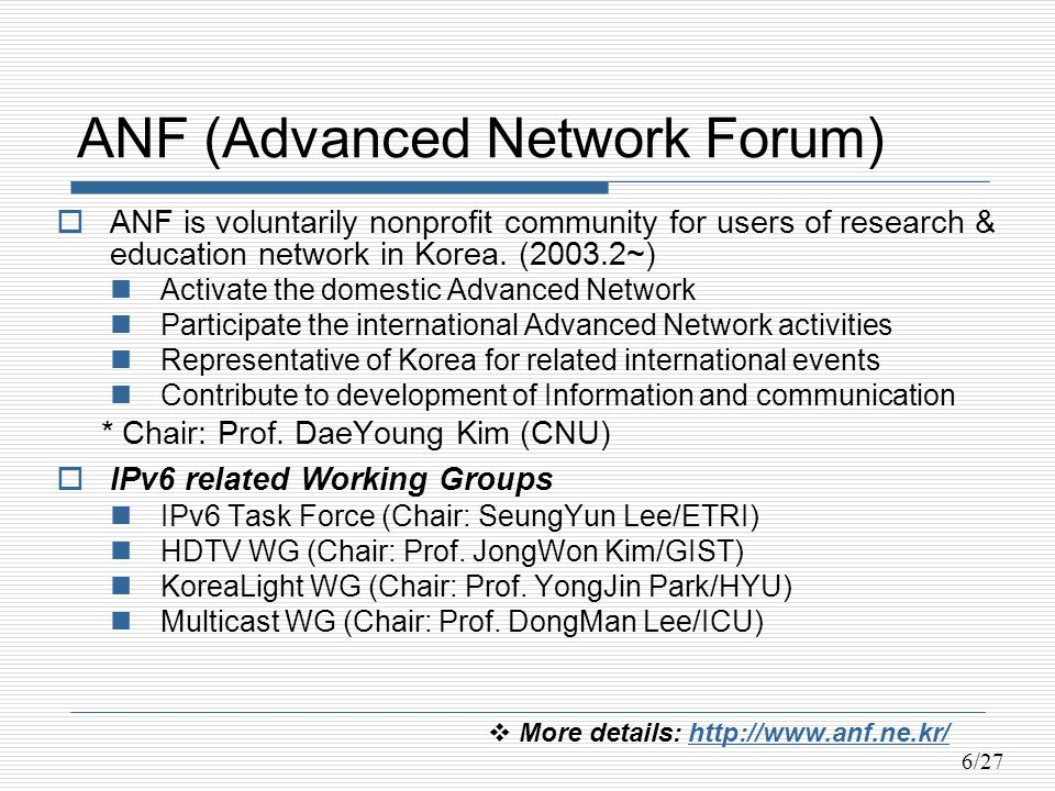 6/27 ANF (Advanced Network Forum) ANF is voluntarily nonprofit community for users of research & education network in Korea.