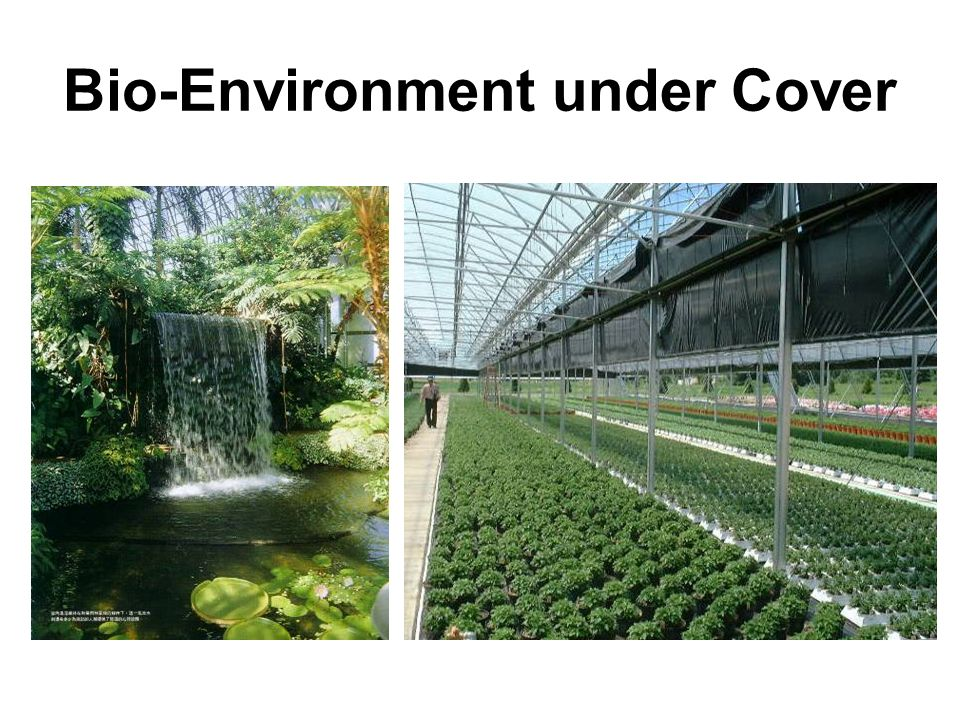 Bio-Environment under Cover