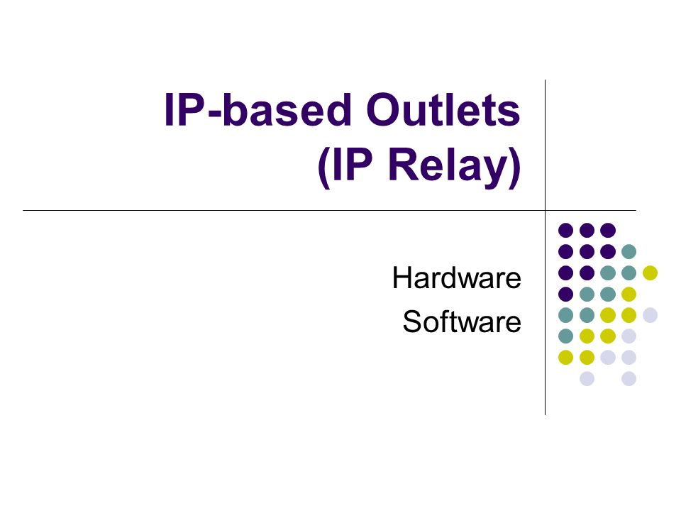 IP-based Outlets (IP Relay) Hardware Software
