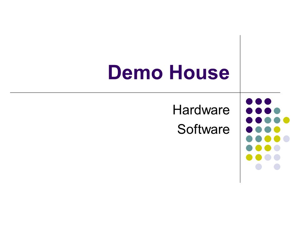 Demo House Hardware Software