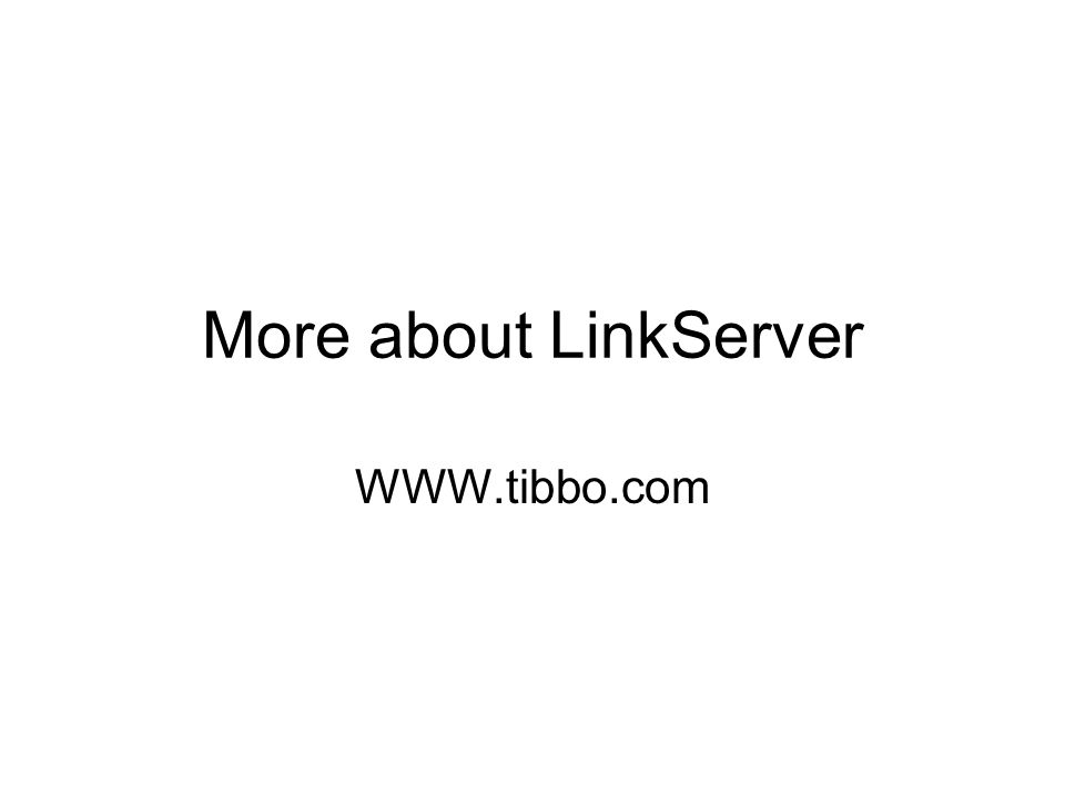More about LinkServer WWW.tibbo.com