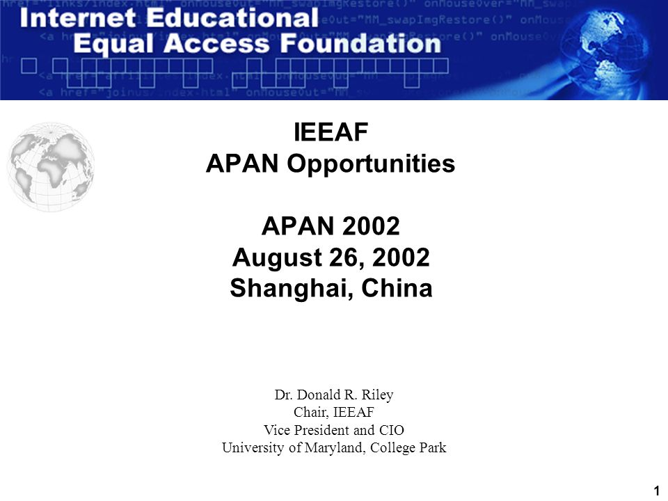 1 IEEAF APAN Opportunities APAN 2002 August 26, 2002 Shanghai, China Dr.