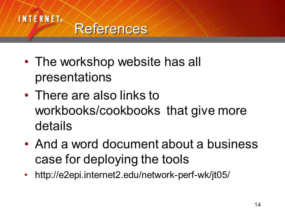 14 References The workshop website has all presentations There are also links to workbooks/cookbooks that give more details And a word document about a business case for deploying the tools