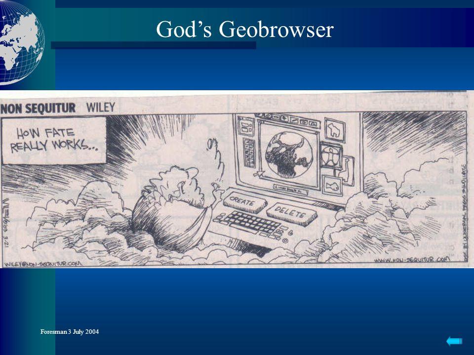3-D Visualization for a Digital Earth Foresman 3 July 2004 Gods Geobrowser