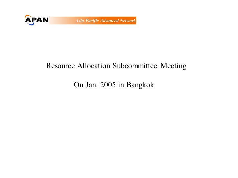 Resource Allocation Subcommittee Meeting On Jan. 2005 in Bangkok