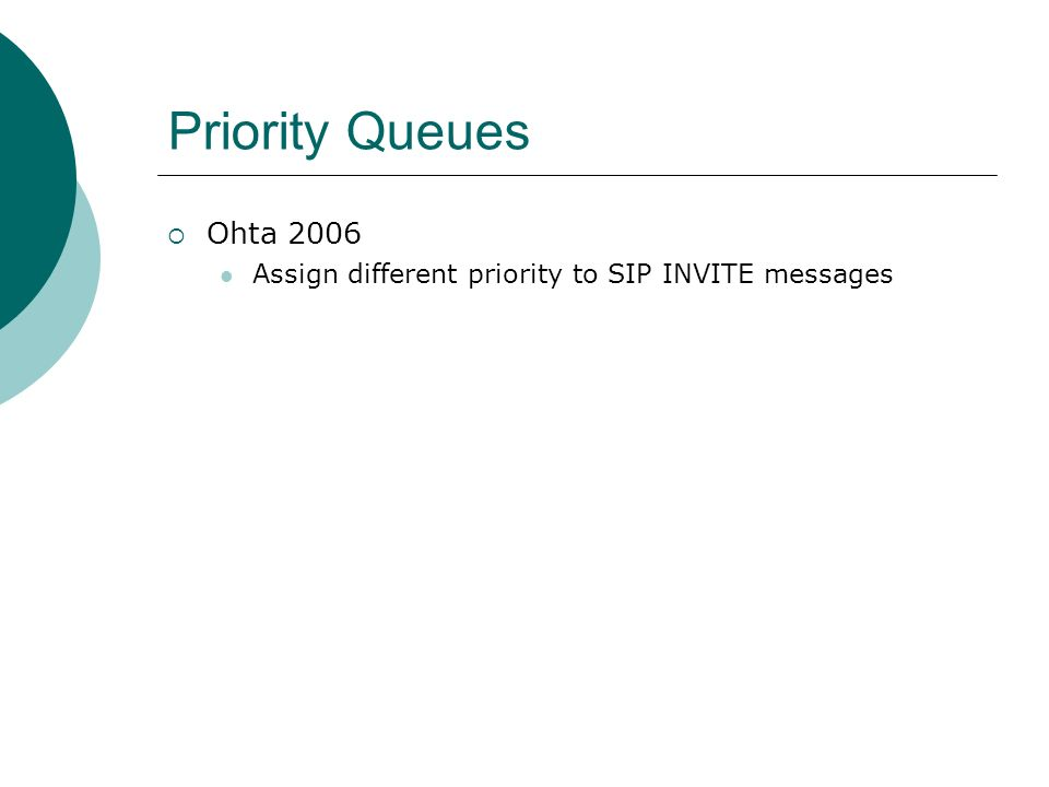 Priority Queues Ohta 2006 Assign different priority to SIP INVITE messages