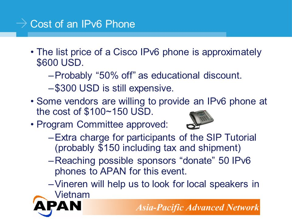 ©Stephen Kingham Cost of an IPv6 Phone The list price of a Cisco IPv6 phone is approximately $600 USD.