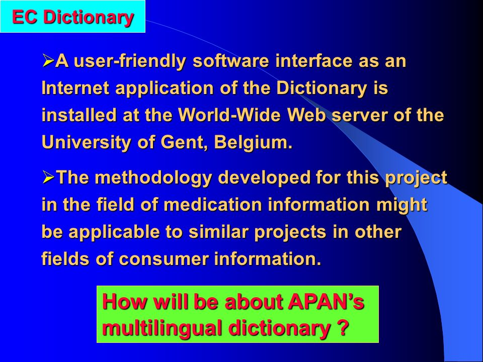 A user-friendly software interface as an Internet application of the Dictionary is installed at the World-Wide Web server of the University of Gent, Belgium.