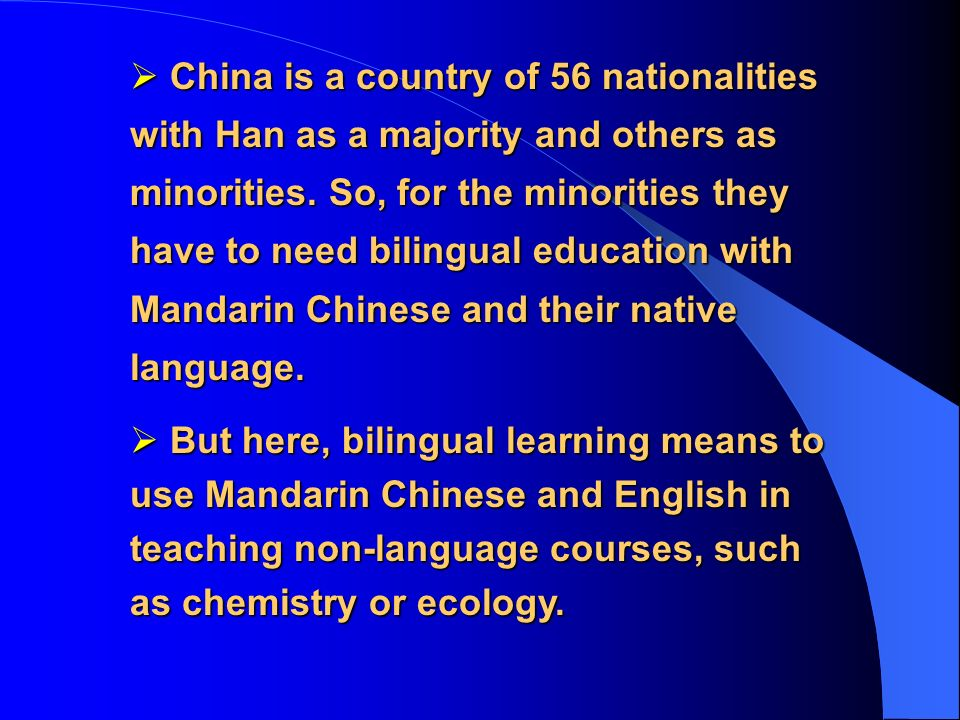 China is a country of 56 nationalities with Han as a majority and others as minorities.