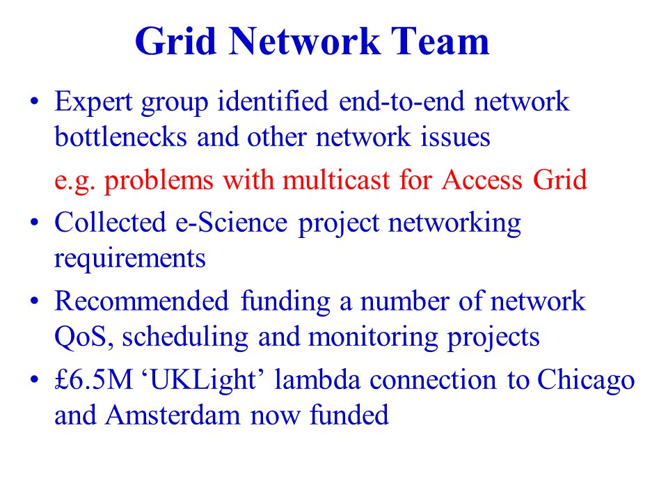 Grid Network Team Expert group identified end-to-end network bottlenecks and other network issues e.g.
