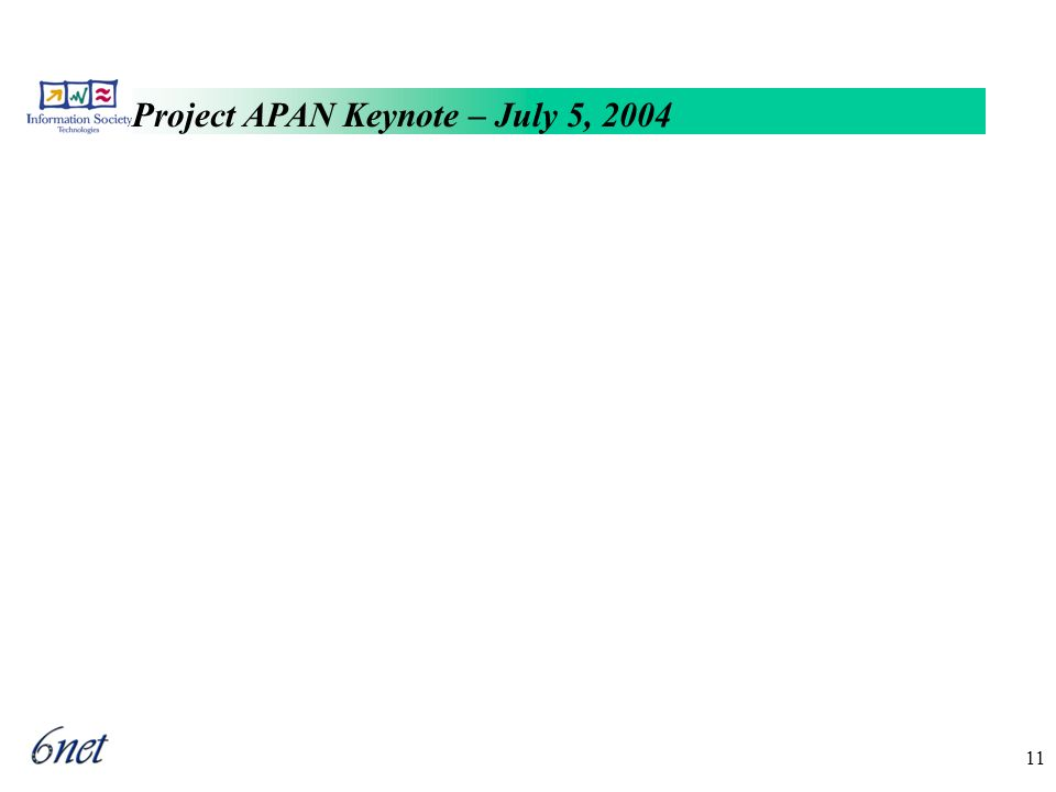 Project APAN Keynote – July 5, 2004 11